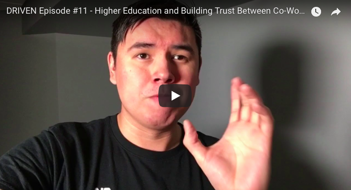 DRIVEN Episode #11 – Higher Education and Building Trust Between C0-Workers