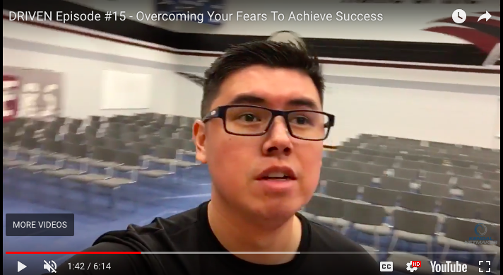 DRIVEN Episode #15 – Overcoming Your Fears To Achieve Success