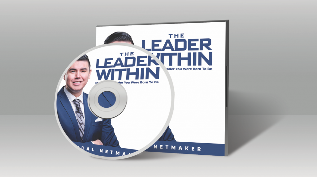 THE LEADER WITHIN: BECOME THE LEADER YOU WERE BORN TO BE