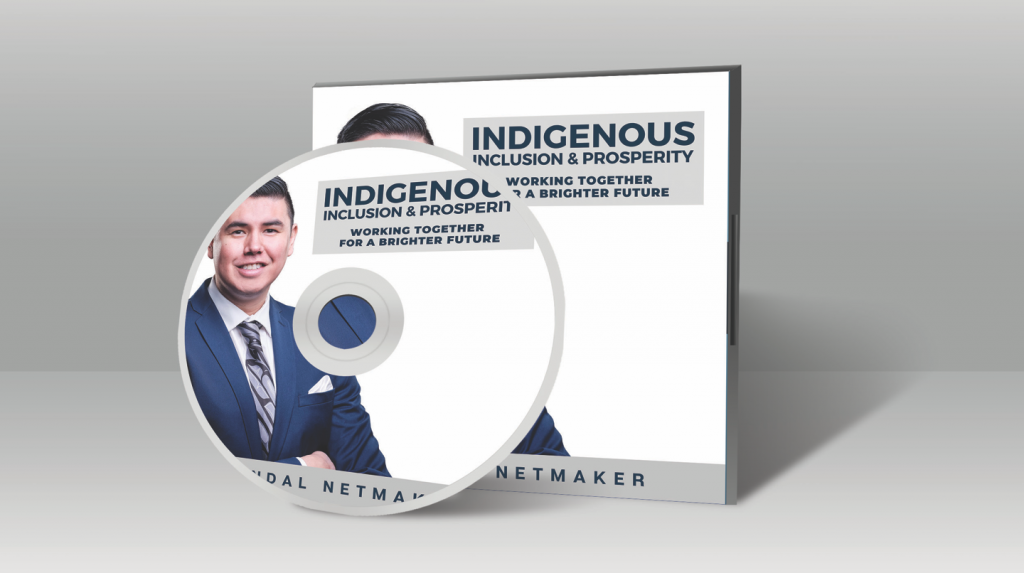 INDIGENOUS INCLUSION & PROSPERITY: WORKING TOGETHER FOR A BRIGHTER FUTURE