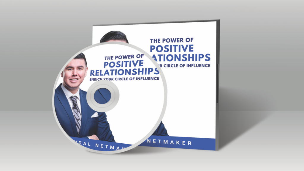 THE POWER OF POSITIVE RELATIONSHIPS: ENRICH YOUR CIRCLE OF INFLUENCE