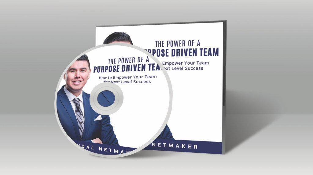 THE POWER OF A PURPOSE DRIVEN TEAM: HOW TO EMPOWER YOUR TEAM FOR NEXT LEVEL SUCCESS